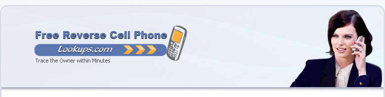 lookup by Cell Phone Number free! Reverse Cell Phone Directory. online's best source to track any cell owner